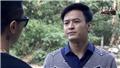 Tập 27 'Người phán xử': Vợ' ông trùm' hỏi thẳng Lương Bổng về 'con rơi' Lê Thành