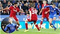 Video clip highlights bàn thắng trận Leicester 2-0 Liverpool