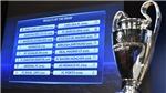 Bốc thăm vòng bảng Champions League: Man United có nguy cơ gặp ngay 'hổ, báo'