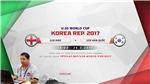 TRỰC TIẾP FIFA U20 World Cup 2017: U20 Anh - U20 Hàn Quốc;  U20 Guinea - U20 Argentina