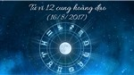 Tử vi ngày 16/8/2017 của 12 cung hoàng đạo