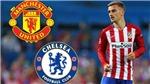 Chelsea bất ngờ muốn 'hớt tay trên' Man United vụ Griezmann