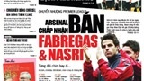 Đọc TT&VH ngày 12/8: Fabregas & Nasri chia tay Arsenal