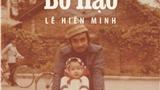Lê Hiền Minh và triển lãm đặc biệt về cha