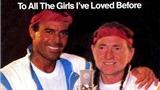 'To All The Girls I've Loved Before': Để riêng tặng những người tình