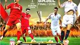 01h45 ngày 19/5, Liverpool - Sevilla: Chiếc Cúp đổi đời
