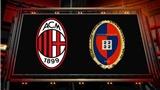 Video clip highlights bàn thắng trận AC Milan 2-1 Cagliari