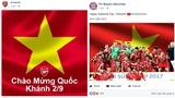Fan nức lòng khi hàng loạt CLB lớn châu Âu chúc mừng lễ Quốc Khánh 2/9