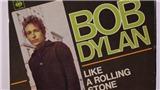 'Like A Rolling Stone' của Bob Dylan: Cơn 'hận thù' làm thay đổi nền âm nhạc
