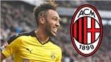 Mua nhiều, Milan vẫn cần Aubameyang để nâng tầm