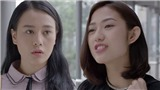 Ngược chiều nước mắt tập 10: Choáng váng khi Trang Cherry trơ trẽn 'giật chồng' của bạn