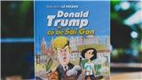 Đạo diễn Lê Hoàng: Ngôn tình 'đọc phát điên cả người' nên mang Tổng thống Donald Trump cho giới trẻ