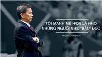 HLV Hoàng Anh Tuấn: 'Tôi mạnh mẽ hơn nhờ những người như bầu Đức'
