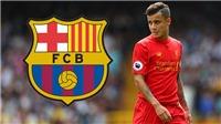 Barcelona sẵn sàng 'hy sinh' 2 ngôi sao để đưa Coutinho về Camp Nou