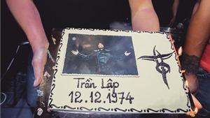 Trần Lập đã đón sinh nhật sớm cùng Bức Tường