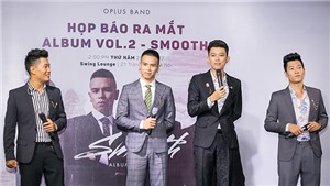 Oplus chinh phục khán giả bằng những giai điệu mới của pop ballad