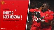 Video bàn thắng và clip highlights trận M.U 2-1 CSKA Moscow