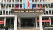 Kỷ luật cảnh cáo lãnh đạo Trung tâm y tế quận Thốt Nốt, Cần Thơ