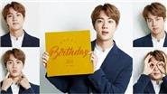 Jin BTS 'hạ gục' fan với bức thư cảm động đúng ngày sinh nhật mình